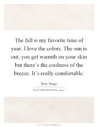the fall is my favorite time of year i love the colors the sun