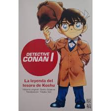 Detective Conan I: La Leyenda del Tesoro de Koshu by Gosho Aoyama
