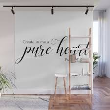 Psalm 51 10 Create In Me A Pure Heart Christian Bible Verse Wall Mural By Emmanuel Love Society6