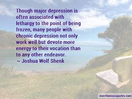 quotes about major depression top major depression quotes from