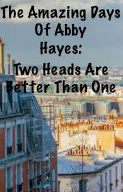 The Amazing Days of Abby Hayes: Two Heads Are Better Than One - Chapter 1  'Alone At Room' - Wattpad