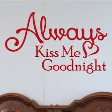 Always Kiss Me Goodnight Wall Decor 0026 Wall Decals Wall Sticke Wall Decal Studios Com