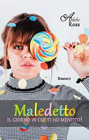 Maledetto il giorno in cui ti ho mentito! (Italian Edition) - Kindle  edition by Ross, Adele. Literature & Fiction Kindle eBooks @ Amazon.com.