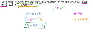 determining in slope intercept form the