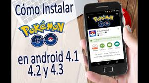 Instalar Pokemon Go 0.35.0 oficial en Android 4.1, 4.2 y 4.3 ...