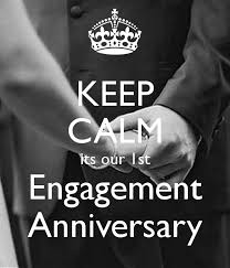 keep calm its our st engagement anniversary engagement