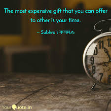 the most expensive gift t quotes writings by subhrajyoti