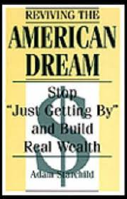 Reviving the American Dream - Stop Just Getting by and Build Real ...