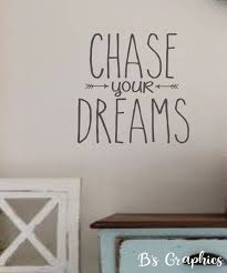Chase Your Dreams Vinyl Wall Decal Home Decor Bedroom Decor Farmhouse Decor Home Vinyl Wall Decals Wall Decals Removable Vinyl Wall Decals