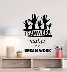 Amazon Com Teamwork Makes The Dream Work Wall Decal Office Poster Office Sign Office Quote Vinyl Sticker Business Decor Work Home Office Wall Made In Usa Fast Delivery Home Kitchen