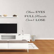 Wall Decal Quote Clear Eyes Full Hearts Can T Lose Vinyl Sticker Words Lettering Pc904 Walmart Com Walmart Com