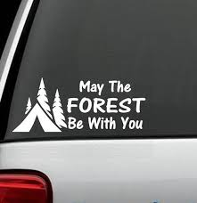 A1058 May The Forest Be With You Decal Sticker For Car Truck Etsy