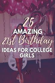 21st birthday ideas to make your day