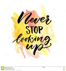 never stop looking up inspirational saying vector handwritten