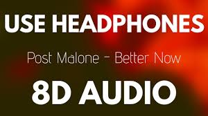 Post Malone - Better Now (8D AUDIO) - YouTube