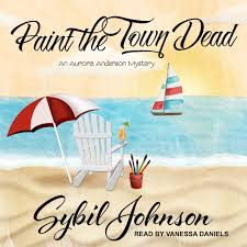 Paint the Town Dead (Aurora Anderson Mystery): Johnson, Sybil ...