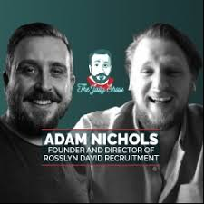 GLCast: The Jaily Show with Adam Nichols, Founder of Rosslyn David  Recruitment