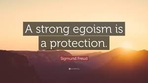 "sigmund freud quote ""a strong egoism is a protection """