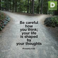 Be careful how you think; your life is shaped by your thoughts. Proverbs  4:23 | Proverbs 4 23, Proverbs 4, Proverbs