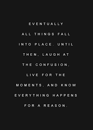 Quotes About Everything Falling Into Place 42 Quotes