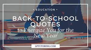 back to school quotes to energize you for the new year lp tutoring