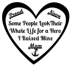 Navy Mom Heart Some Look 4 Hero I Raised Mine Proud Military Vinyl Decal Sticker Ebay