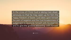 "jurgen moltmann quote ""in the cross of christ god is taking man"