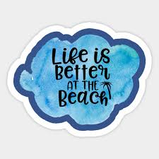 Life Is Better At The Beach Watercolor Graphic Beach Sticker Teepublic