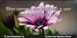 happiness quotes about someone else happiness is yours