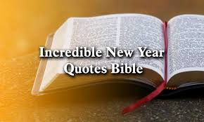 incredible new year quotes bible happy new year