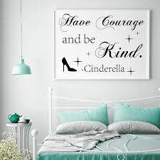 Cinderella Have Courage And Be Kind Wall Decal Quote Cinderella Wall Quote Sticker Cinderella Vinyl Nursery Wall Sticker 8109q Wall Stickers Aliexpress