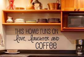 This Home Runs On Love Laughter And Coffee Coffee Kitchen Decor