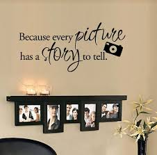 Because Every Picture Has A Story To Tell Vinyl Wall Quote Decal Wall Quotes Vinyl Wall Quotes Wall Quotes Decals