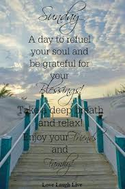 good life quotes on sunday a day to refuel your soul