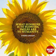 "what sunshine is to flowers smiles are to humanity "" joseph"