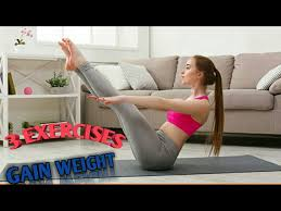 exercises can help you gain weight at