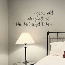 Shop Grow Old Along With Me Bedroom Wall Saying Vinyl Decal Stickers Black 23 X 10 Wall Vinyl Overstock 17979368
