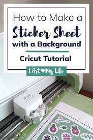 How To Make A Sticker Sheet With A Background Using A Cricut Sticker Sheets Cricut Sticker Paper How To Make Stickers