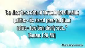 for since the creation of the world god s invisible qualities his