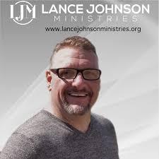 Lance Johnson Ministries | Listen Online