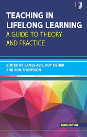 Amazon.com: Teaching in Lifelong Learning 3e A guide to theory and practice  (UK Higher Education Humanities & Social Sciences Study Skills) eBook: Avis,  James, Fisher, Roy, Thompson, Ron: Kindle Store