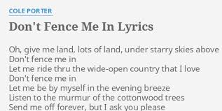 Don T Fence Me In Lyrics By Cole Porter Oh Give Me Land