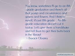 quotes about th grade graduation top th grade graduation