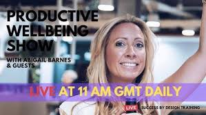 Abigail Barnes: Daily Productive Wellbeing Show With Guests -  ONLINE/FACEBOOK LIVE - Executive Secretary