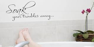 Soak Your Troubles Away Wall Decal Bathroom Decal Home Etsy