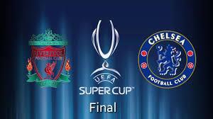 UEFA Super Cup Final -Chelsea Vs ...