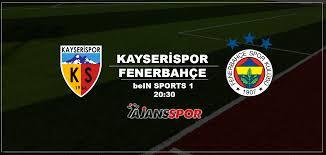 Kayserispor Fenerbahçe maçı canlı izle