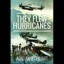 They Flew Hurricanes by Adrian Stewart | 9781526770257 | Booktopia