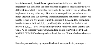 Solved In This Homework The Rail Fence Cipher Is Written Chegg Com