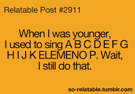 funny childhood true memories so true alphabet teen quotes i do
